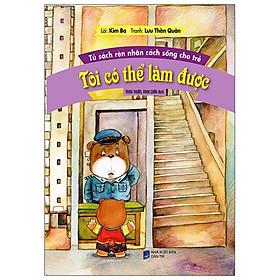 Tủ Sách Rèn Nhân Cách Sống Cho Trẻ - Tôi Có Thể Làm Được