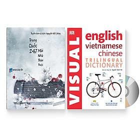 Combo 2 sách: Trung Quốc 247: Mái nhà thân thuộc (Song ngữ Trung - Việt có Pinyin) + Visual English Vietnamese Chinese Trilingual Dictionary  + DVD quà tặng