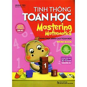 Sách Song Ngữ - Tinh Thông Toán Học - Quyển A (Dành Cho Trẻ Từ 10-11 Tuổi)