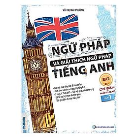 Ngữ pháp và giải thích ngữ pháp tiếng Anh cơ bản và nâng cao 80/20 - tập 1 ( TẶNG Kèm Sổ Tay Lưu Trữ Từ Vững Siêu To Khổng Lồ LH )