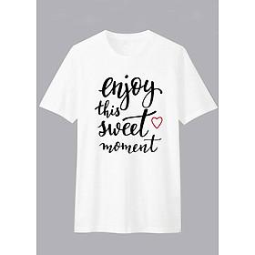 Áo thun Gia Đình Unisex Dotilo Tshirt ENJOY THIS SWEET MOMENT - d973