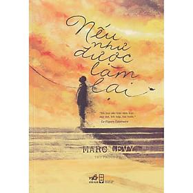 [Download Sách] Cuốn sách trinh thám và lãng mạn của tác giả nổi tiếng Marc Levy: Nếu như được làm lại (TB)