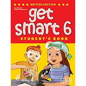 MM Publications: Sách học tiếng Anh - Get Smart 6 - British - Student's book