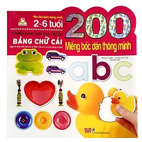 200 Miếng Bóc Dán Thông Minh - Bảng Chữ Cái (Tái Bản 2018)