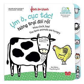 Sách Âm Thanh - Moo, Cluck, Baa! The Farm Animals Are Hungry - Ụm Ò, Cục Tác! Nông Trại Đói Rồi