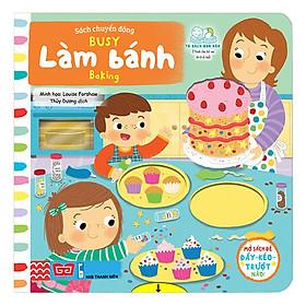 Sách Tương Tác - Sách Chuyển Động - Busy - Baking - Làm Bánh