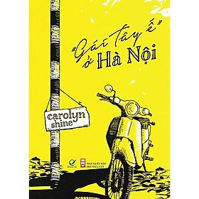 """Cuốn Sách Văn Học Cực Hay:  """"Gái Tây Ế"""" Ở Hà Nội"""