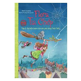 Flora Tia Chớp - Tập 2: Sự Hỗn Loạn Của Các Phù Thuỷ Thời Tiết