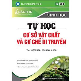 Sách ID – Luyện Thi THPT Quốc gia 2021 SINH HỌC thầy Phan Khắc Nghệ: Tự học cơ sở vật chất và cơ chế di truyền