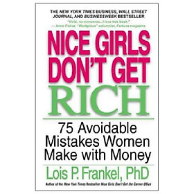 Nice Girls Don't Get Rich : 75 Unavoidable Mistakes Women Make with Money