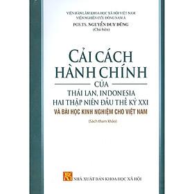 Cải Cách Hành Chính Của Thái Lan, Indonesia Hai Thập Niên Đầu Thế Kỷ Xxi Và Bài Học Kinh Nghiệm Cho Việt Nam (Sách Tham Khảo)