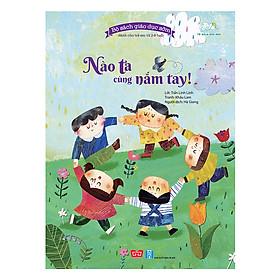 Bộ Sách Giáo Dục Sớm Dành Cho Trẻ Em Từ 2-8 Tuổi - Nào Ta Cùng Nắm Tay!