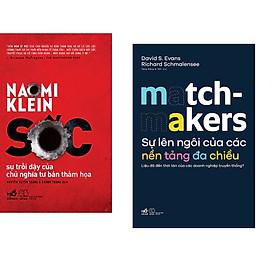 Combo 2 cuốn sách: Sốc sự trỗi dậy của chủ n ghĩa tư bản thảm họa + Sự lên ngôi của các nền tảng đa chiều - Matchmakers