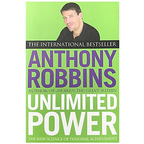 Unlimited Power : The New Science of Personal Achievement