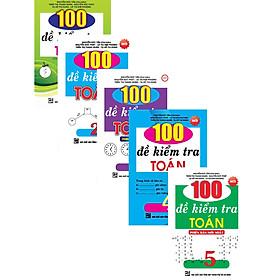 Combo 100 Kiểm Tra Toán Lớp 1-2-3-4-5