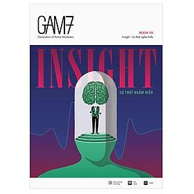 Gam7 Book No.6 Insight – Sự Thật Ngầm Hiểu (Tái Bản)