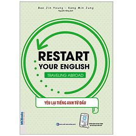 Restart Your English – Traveling Abroad - Yêu Lại Tiếng Anh Từ Đầu