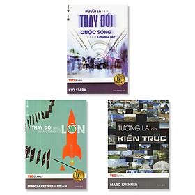 Combo TedBooks - Thay đổi nhỏ phần thưởng lớn + Tương lai của kiến trúc + Người lạ làm thay đổi cuộc sống của chúng ta