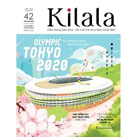 Kilala Vol 42: Olympic Tokyo 2020 và những điều bạn chưa biết