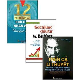 Combo: 12 Phương Pháp Khích Lệ Nhân Viên + Trên Cả Lí Thuyết + Sách Lược Đầu Tư Của W.BUFFETT (Bộ 3 Cuốn)