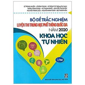 Bộ Đề Trắc Nghiệm Luyện Thi THPT Quốc Gia 2020 - Khoa Học Tự Nhiên - Tập 2