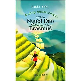 Đường Ngược Chiều - Từ Bản Người Dao Đến Học Bổng Erasmus