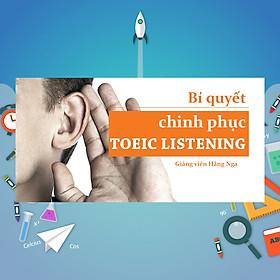 Khóa Học Bí Quyết Chinh Phục Toeic Listening