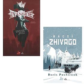 [Download sách] Combo Ivanhoe + Bác Sĩ Zhivago