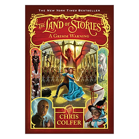 The Land of Stories: A Grimm Warning (Book 3 of 6 in the Land of Stories Series)