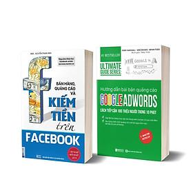 Combo 2 Cuốn: Digital Marketing Từ Cơ Bản Đến Chuyên Sâu Nền Tảng Googgle + Facebook  (Tựa Sách: Bán Hàng, Quảng Cáo Và Kiếm Tiền Trên Facebook + Hướng Dẫn Bài Bản Quảng Cáo Google Adwords)
