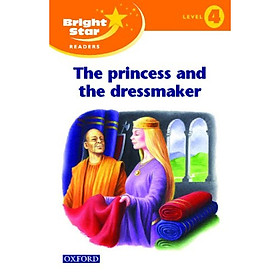 Bright Star Reader 4 : The Princess and The Dressmaker