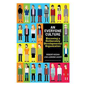 Harvard Business Review An Everyone Culture: Becoming a Deliberately Developmental Organization (Hardback)