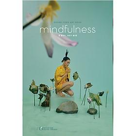 Mindfulness - Ở Đây, Bây Giờ