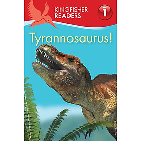 Kingfisher Readers Level 1 : Tyrannosaurus ! (Beginning to Read)