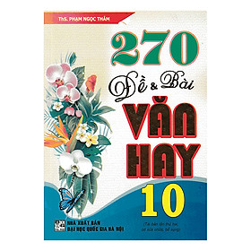 Hình đại diện sản phẩm 270 Đề Và Bài Văn Hay 10