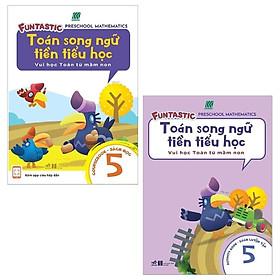 Combo Toán Song Ngữ Tiền Tiểu Học 5 (Bộ 2 Cuốn)
