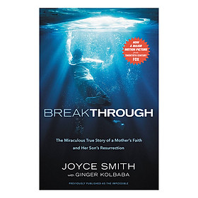 Breakthrough: The Miraculous True Story of a Mother's Faith and Her Child's Resurrection