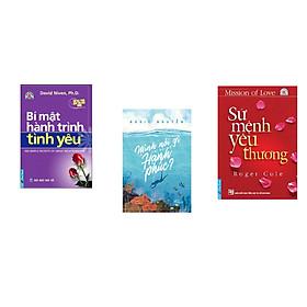 Combo 3 cuốn sách: Bí Mật Hành Trình Tình Yêu + Sứ Mệnh Yêu Thương + Mình nói gì khi nói về hạnh phúc?