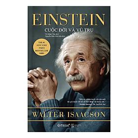 Einstein Cuộc Đời Và Vũ Trụ - Một Tác Phẩm Tuyệt Vời Của Một Tác Giả Tuyệt Vời Kể Về Một Nhân Vật Tuyệt Vời (tặng kèm bookmark Sáng Tạo )