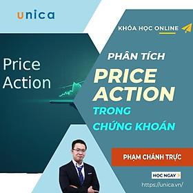 Khóa học KINH DOANH - Phương pháp phân tích Price Action trong chứng khoán UNICA.VN
