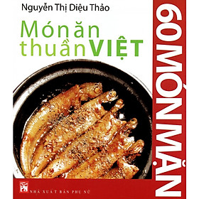 Món Ăn Thuần Việt - 60 Món Mặn (Tái Bản)