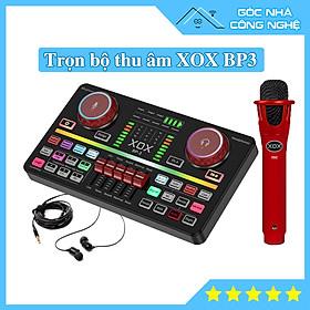 Trọn bộ Sound card XOX BP3 hát thu âm, Livestream kèm Mic thu âm và Tai nghe kiểm âm