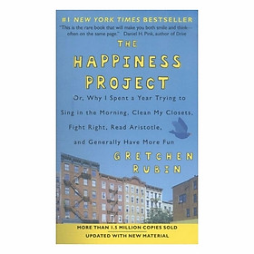 Hình đại diện sản phẩm The Happiness Project (Revised Edition): Or, Why I Spent A Year Trying To Sing In The Morning, Clean My Closets, Fight Right, Read Aristotle, And Generally Have More Fun