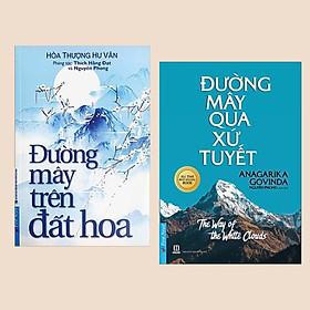 Combo Sách Tâm Linh: Đường Mây Trên Đất Hoa + Đường Mây Qua Xứ Tuyết  (Sách Nuôi Dưỡng Tâm Hồn / Sách Bán Chạy)