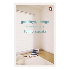 Goodbye, Things: On Minimalist Living