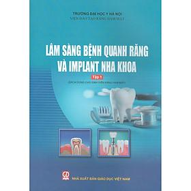 Lâm Sàng Bệnh Quanh Răng Và Implant Nha Khoa - Tập 1 (Sách Dùng Cho Sinh Viên Răng Hàm Mặt)