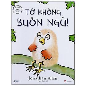 Baby Owl - Truyện Đọc Trước Giờ Đi Ngủ - Tớ Không Buồn Ngủ