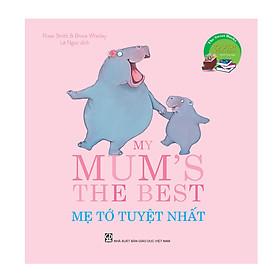 The Sweet Books - Bộ sách ngọt ngào - My mum's the best - Mẹ tớ tuyệt nhất