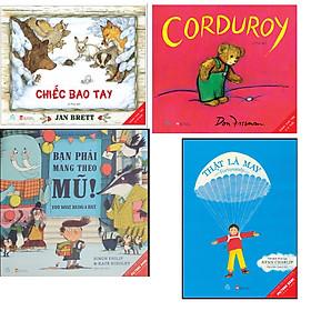 Combo Truyện tranh thiếu nhi song ngữ hay nhất: Bạn Phải Mang Theo Mũ!+Thật Là May+Corduroy+Chiếc Bao Tay