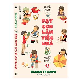 Nghệ Thuật Dạy Con Làm Việc Nhà Của Người Nhật (Tập 2)